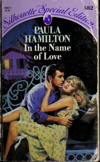 Cover of: In The Name Of Love | Paula Hamilton
